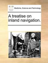 A Treatise on Inland Navigation.