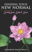Finding Your New Normal: Growing from Grief to Grace