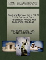 Sea-Land Service, Inc V. N L R B U.S. Supreme Court Transcript of Record with Supporting Pleadings