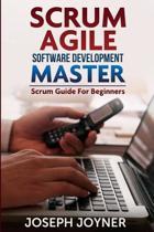 Scrum Agile Software Development Master (Scrum Guide for Beginners)