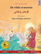 de Vilda Svanarna - Khoo'h ye Wahshee (Svenska - Persiska, Farsi, Dari). Efter En Saga AV Hans Christian Andersen