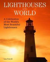 Lighthouses of the World: A Celebration of the World's Most Beautiful Lighthouses