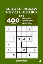 Sudoku Jigsaw Puzzle Books - 400 Easy to Master Puzzles 6x6 (Volume 1)
