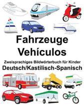 Deutsch/Kastilisch-Spanisch Fahrzeuge/Veh culos Zweisprachiges Bildw rterbuch F r Kinder