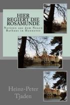 Hier regiert die Rosamunde: Notizen aus dem Neuen Rathaus in Hannover