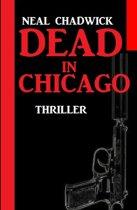 Dead in Chicago: Thriller