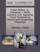 Frank Walker, Jr., Petitioner, V. North Carolina. U.S. Supreme Court Transcript of Record with Supporting Pleadings