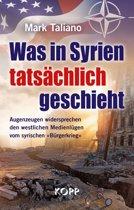 Was in Syrien tatsächlich geschieht