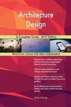 Architecture Design a Complete Guide - 2019 Edition