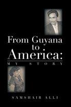 From Guyana to America