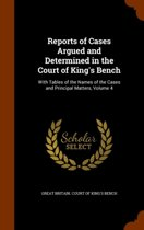 Reports of Cases Argued and Determined in the Court of King's Bench
