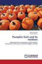 Pumpkin Fruit and Its Residues