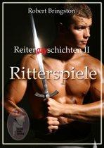 Reitergayschichten II: Ritterspiele