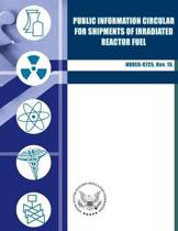 Public Information Circular for Shipments of Irradiated Reactor Fuel