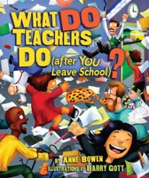 What DO Teachers Do (after YOU Leave School)?
