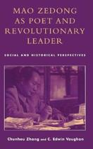 Mao Zedong as Poet and Revolutionary Leader