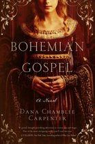 Bohemian Gospel - A Novel