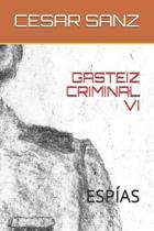 Gasteiz Criminal VI: Esp�as