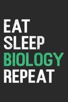 Eat Sleep Biology Repeat: Biology Notebook Blank Line Journal Lined with Lines 6x9 120 Pages Checklist Record Book Take Notes Science Biologist