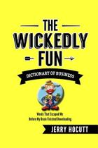 The Wickedly Fun Dictionary of Business