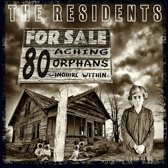 80 Aching Orphans (45 Years Of The Residents)