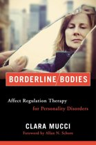 Borderline Bodies: Affect Regulation Therapy for Personality Disorders (Norton Series on Interpersonal Neurobiology)