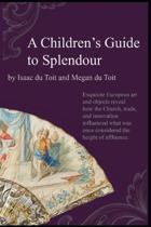 A Children's Guide to Splendour