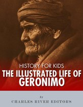 History for Kids: The Illustrated Life of Geronimo