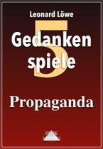 Gedankenspiele Thema 5: Propaganda