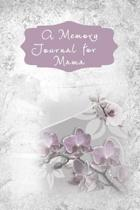 A Memory Journal for Mama: A Guided Journal for Keeping Treasured Memories.