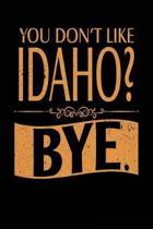 You Don't Like Idaho? Bye.