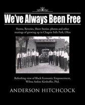We've Always Been Free