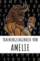 Trainingstagebuch von Amelie: Personalisierter Tagesplaner f�r dein Fitness- und Krafttraining im Fitnessstudio oder Zuhause