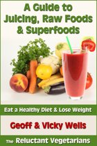 Omslag van 'A Guide to Juicing, Raw Foods & Superfoods'