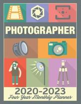Photographer 2020-2023 Four Year Monthly Planner: Calendar, Notebook and More