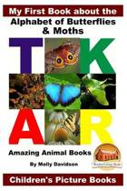 My First Book about the Alphabet of Butterflies & Moths - Amazing Animal Books - Children's Picture Books