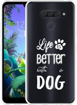 LG Q60 Hoesje Life Is Better With a Dog - wit
