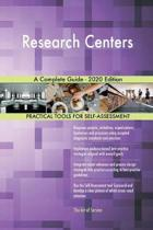 Research Centers a Complete Guide - 2020 Edition