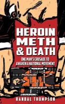 Heroin, Meth & Death