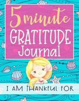 5 Minute Gratitude Journal I am Thankful for