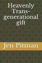 Heavenly Trans-Generational Gift