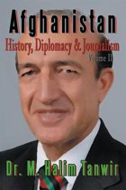 Afghanistan: History, Diplomacy and Journalism Volume 2