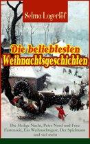 Die beliebtesten Weihnachtsgeschichten von Selma Lagerlöf: Die Heilige Nacht, Peter Nord und Frau Fastenzeit, Ein Weihnachtsgast, Der Spielmann und viel mehr