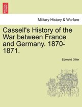 Cassell's History of the War Between France and Germany. 1870-1871.