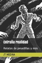 Extra�a realidad: Relatos de pesadillas y m�s