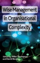 Wise Management in Organisational Complexity