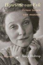 Biografie Henriëtte van Eyk