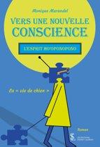 Vers une nouvelle conscience - L'Esprit Ho'oponopono