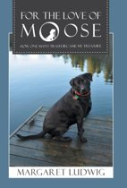 For the Love of Moose