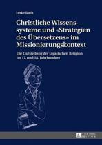 Christliche Wissenssysteme Und strategien Des Uebersetzens Im Missionierungskontext